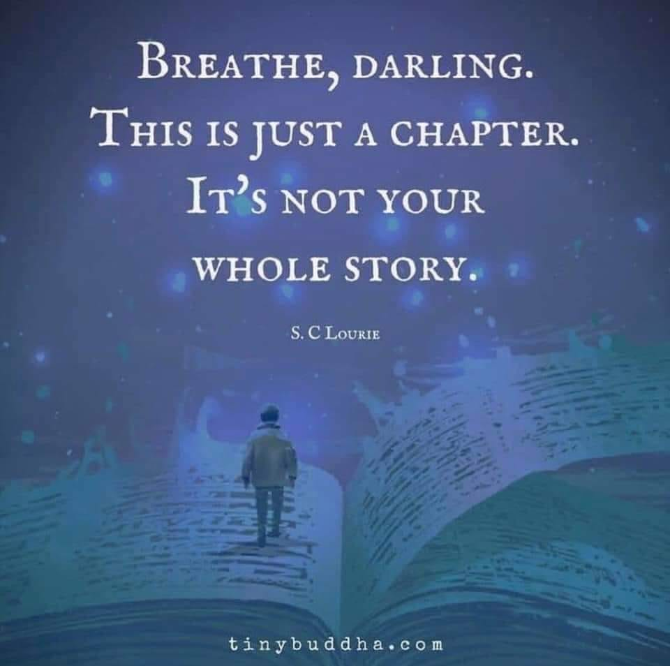 """""""Breathe, darling. This is just a chapter. It's not your whole story."""" by S. C. Lourie"""